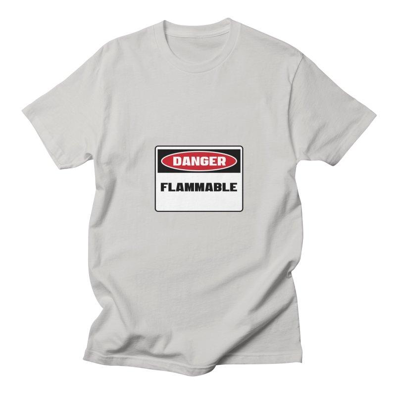Safety First DANGER! FLAMMABLE by Danger!Danger!™ Women's Regular Unisex T-Shirt by 3rd World Man