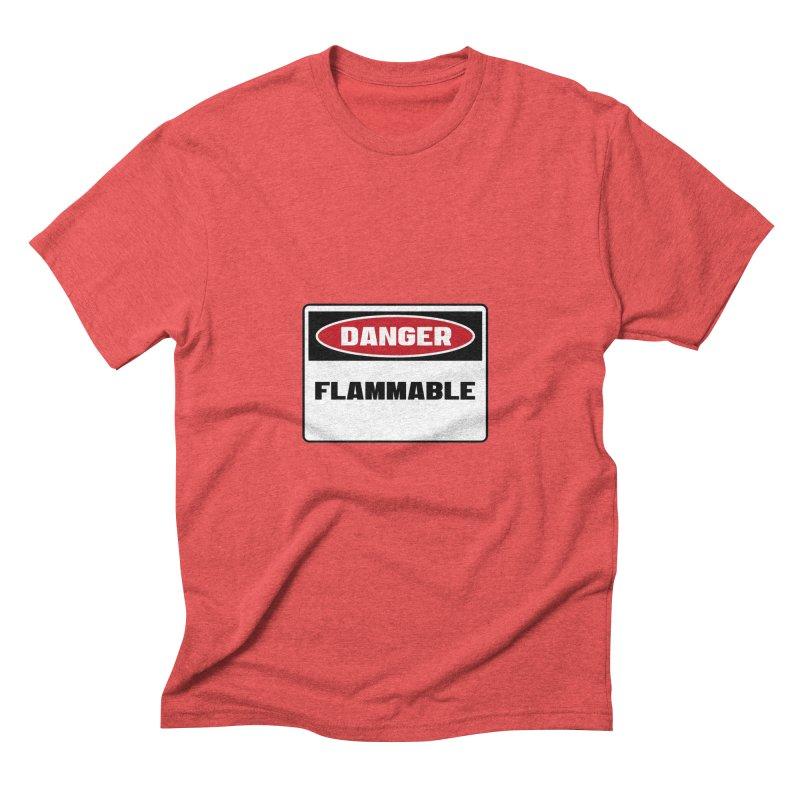 Safety First DANGER! FLAMMABLE by Danger!Danger!™ Men's Triblend T-Shirt by 3rd World Man