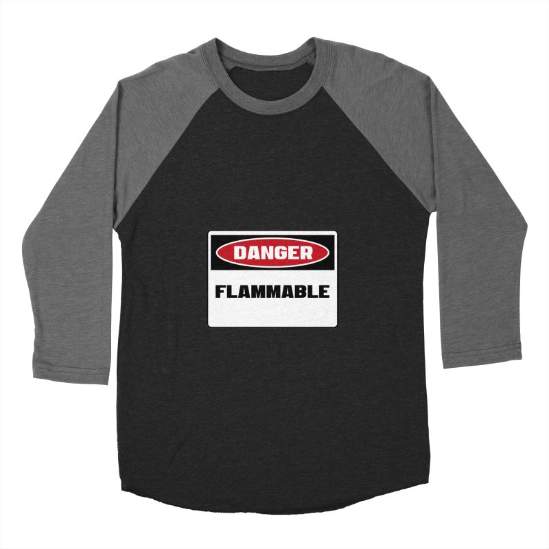 Safety First DANGER! FLAMMABLE by Danger!Danger!™ Men's Baseball Triblend T-Shirt by 3rd World Man