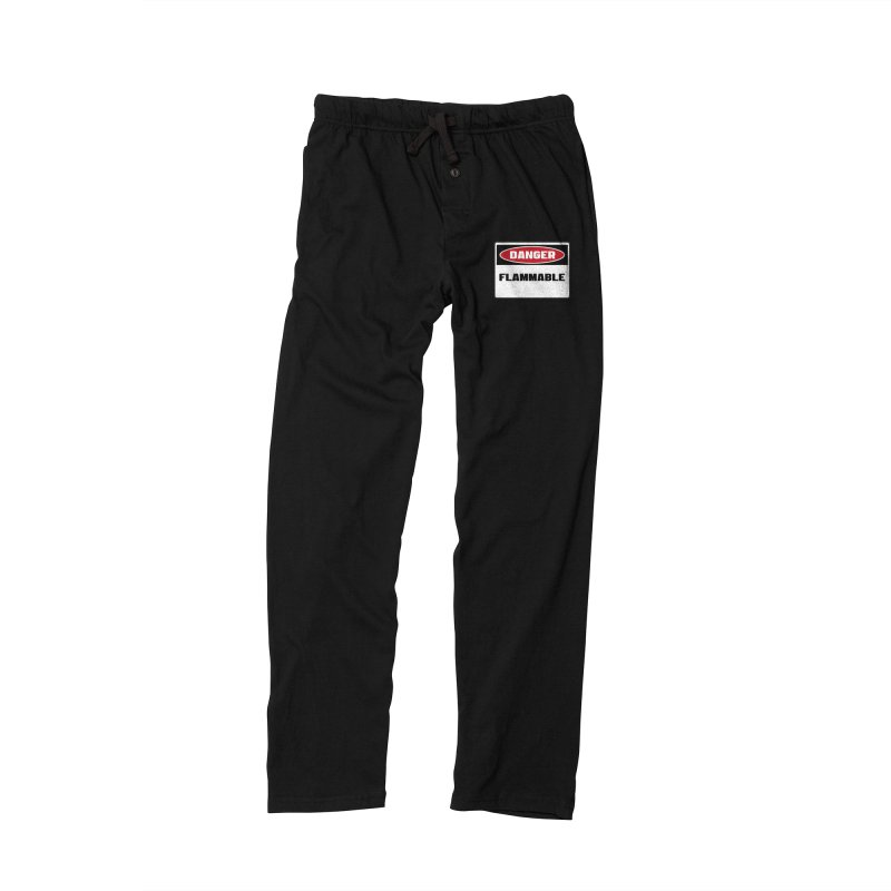 Safety First DANGER! FLAMMABLE by Danger!Danger!™ Women's Lounge Pants by 3rd World Man