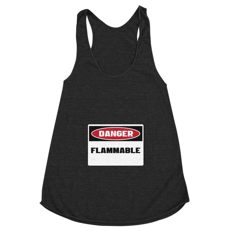 Safety First DANGER! FLAMMABLE by Danger!Danger!™ Women's Racerback Triblend Tank by 3rd World Man