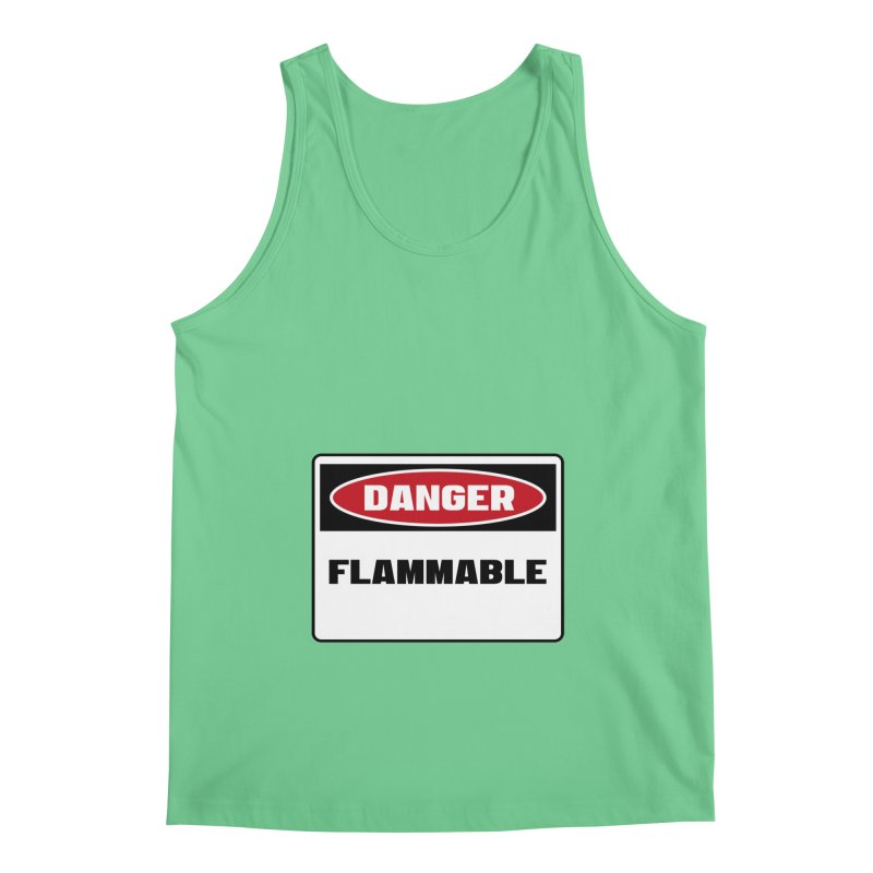 Safety First DANGER! FLAMMABLE by Danger!Danger!™ Men's Regular Tank by 3rd World Man