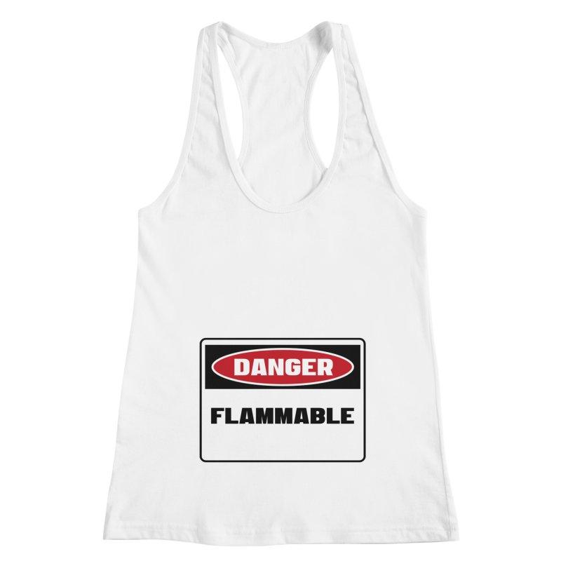 Safety First DANGER! FLAMMABLE by Danger!Danger!™ Women's Racerback Tank by 3rd World Man