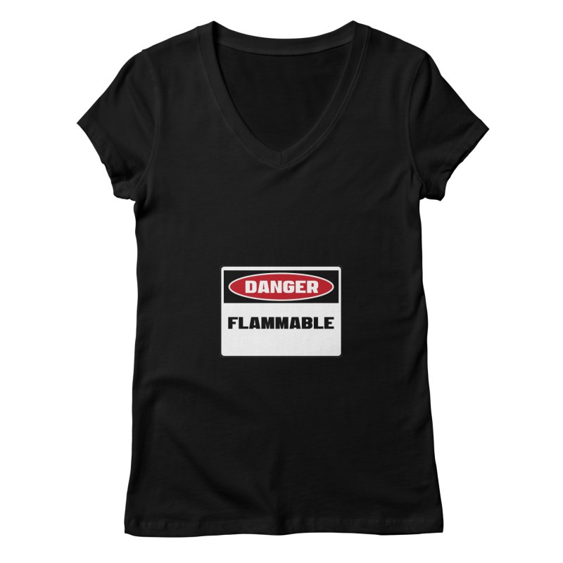 Safety First DANGER! FLAMMABLE by Danger!Danger!™ Women's V-Neck by 3rd World Man
