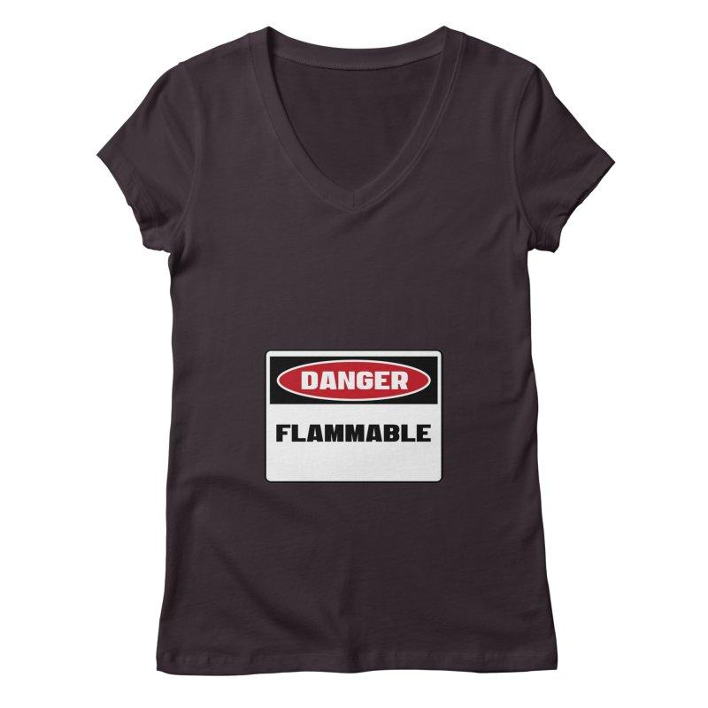 Safety First DANGER! FLAMMABLE by Danger!Danger!™ Women's V-Neck by 3rd World Man