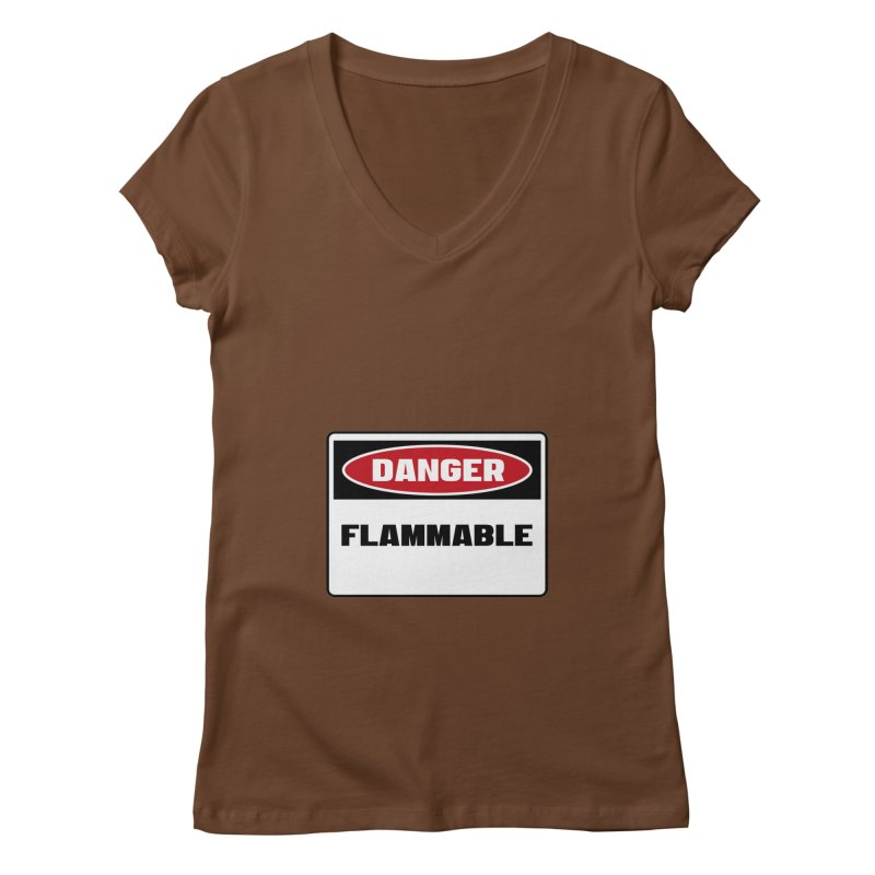 Safety First DANGER! FLAMMABLE by Danger!Danger!™ Women's Regular V-Neck by 3rd World Man