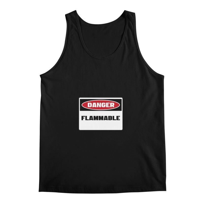 Safety First DANGER! FLAMMABLE by Danger!Danger!™ Men's Regular Tank by 3rd World Man