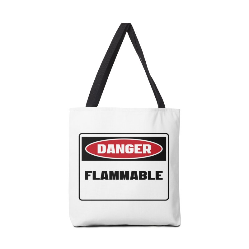Safety First DANGER! FLAMMABLE by Danger!Danger!™ Accessories Tote Bag Bag by 3rd World Man