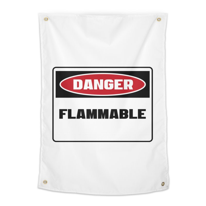 Safety First DANGER! FLAMMABLE by Danger!Danger!™ Home Tapestry by 3rd World Man