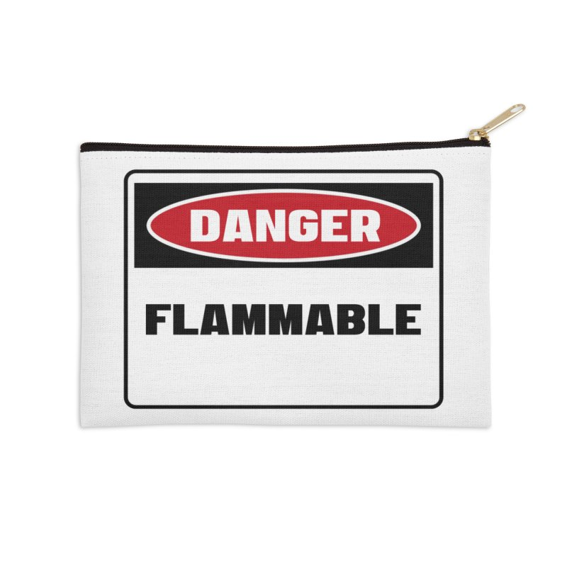 Safety First DANGER! FLAMMABLE by Danger!Danger!™ Accessories Zip Pouch by 3rd World Man
