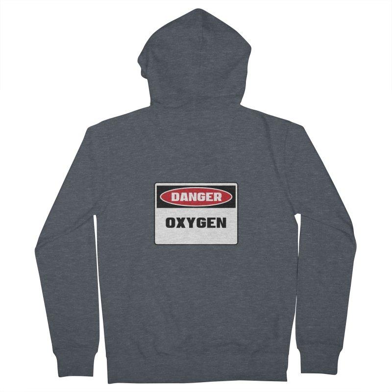 Safety First DANGER! OXYGEN by Danger!Danger!™ Women's Zip-Up Hoody by 3rd World Man