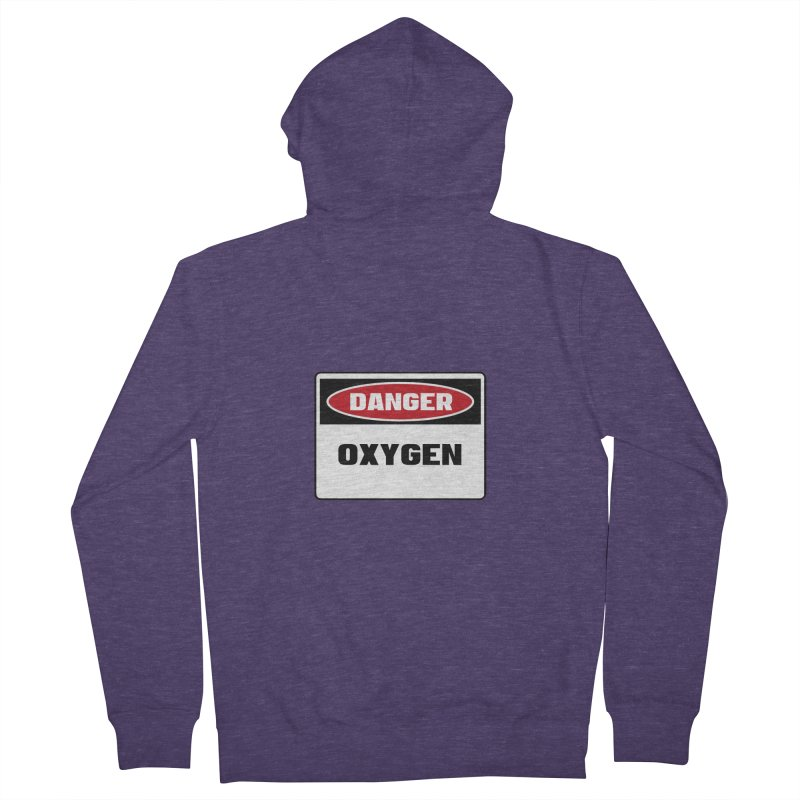 Safety First DANGER! OXYGEN by Danger!Danger!™ Men's French Terry Zip-Up Hoody by 3rd World Man