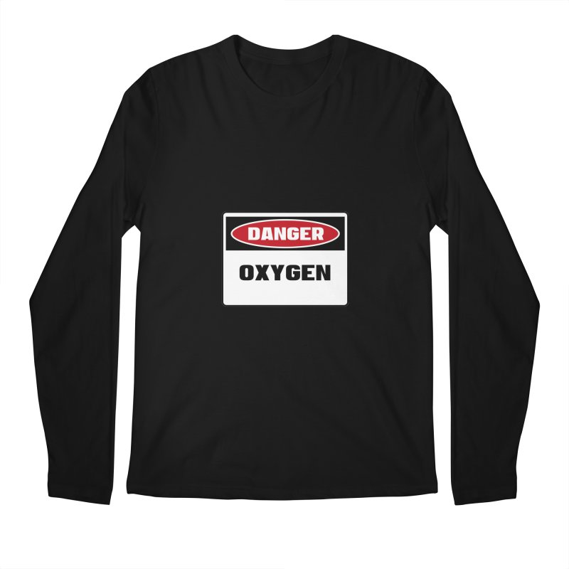 Safety First DANGER! OXYGEN by Danger!Danger!™ Men's Regular Longsleeve T-Shirt by 3rd World Man