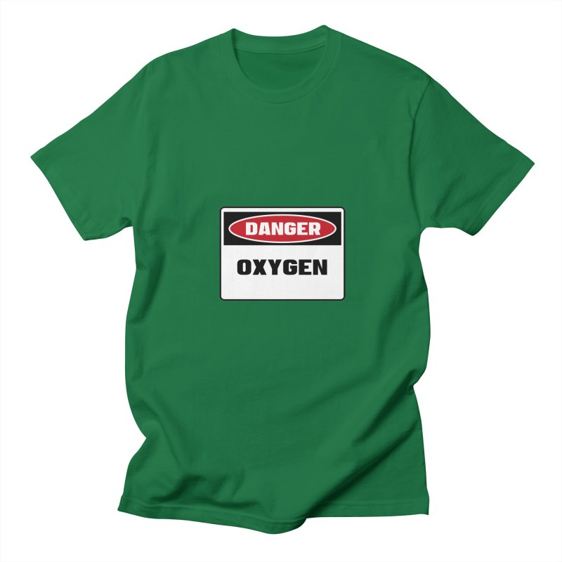 Safety First DANGER! OXYGEN by Danger!Danger!™ Women's Regular Unisex T-Shirt by 3rd World Man