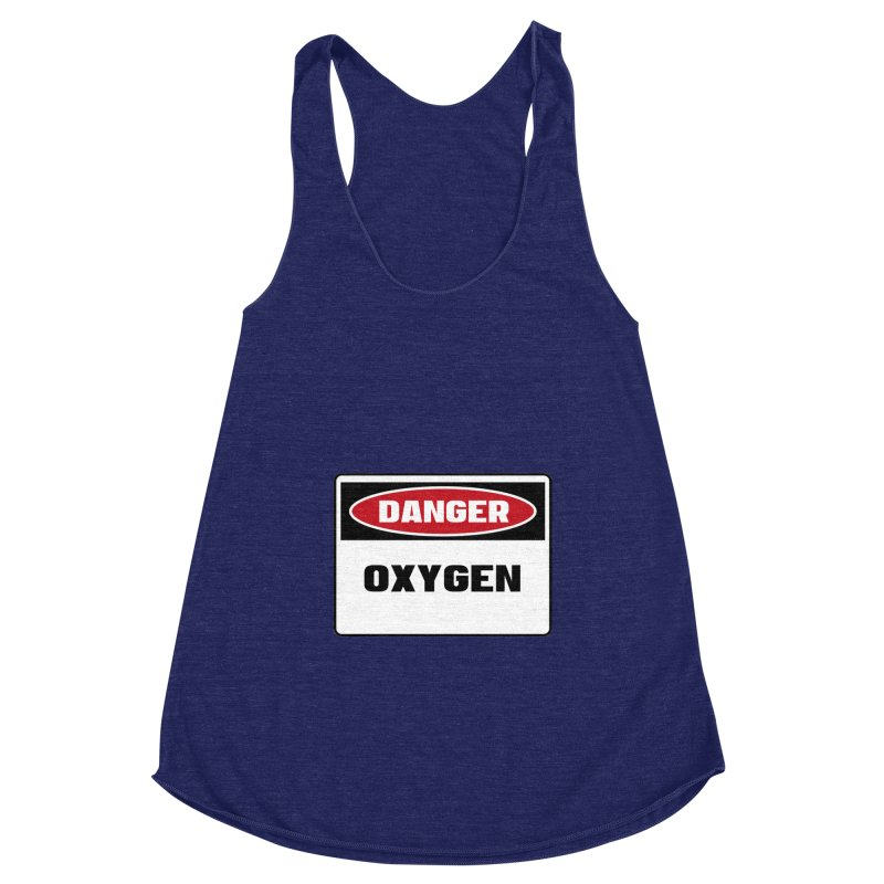 Safety First DANGER! OXYGEN by Danger!Danger!™ Women's Racerback Triblend Tank by 3rd World Man