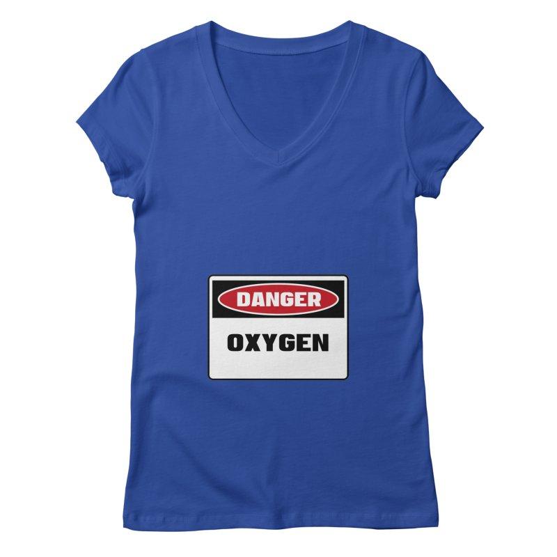 Safety First DANGER! OXYGEN by Danger!Danger!™ Women's V-Neck by 3rd World Man