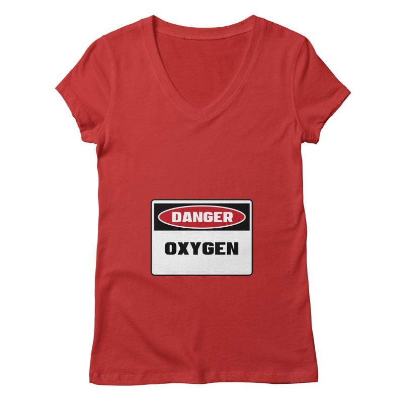Safety First DANGER! OXYGEN by Danger!Danger!™ Women's Regular V-Neck by 3rd World Man