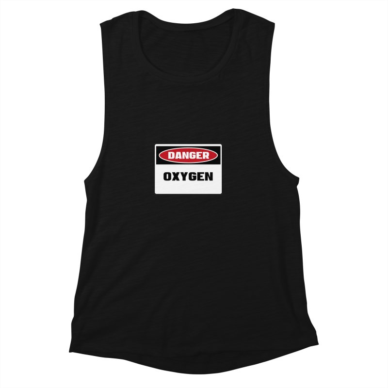 Safety First DANGER! OXYGEN by Danger!Danger!™ Women's  by 3rd World Man