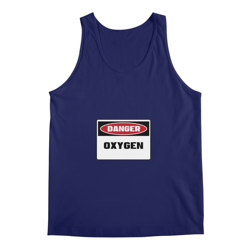 Safety First DANGER! OXYGEN by Danger!Danger!™ Men's Tank by 3rd World Man