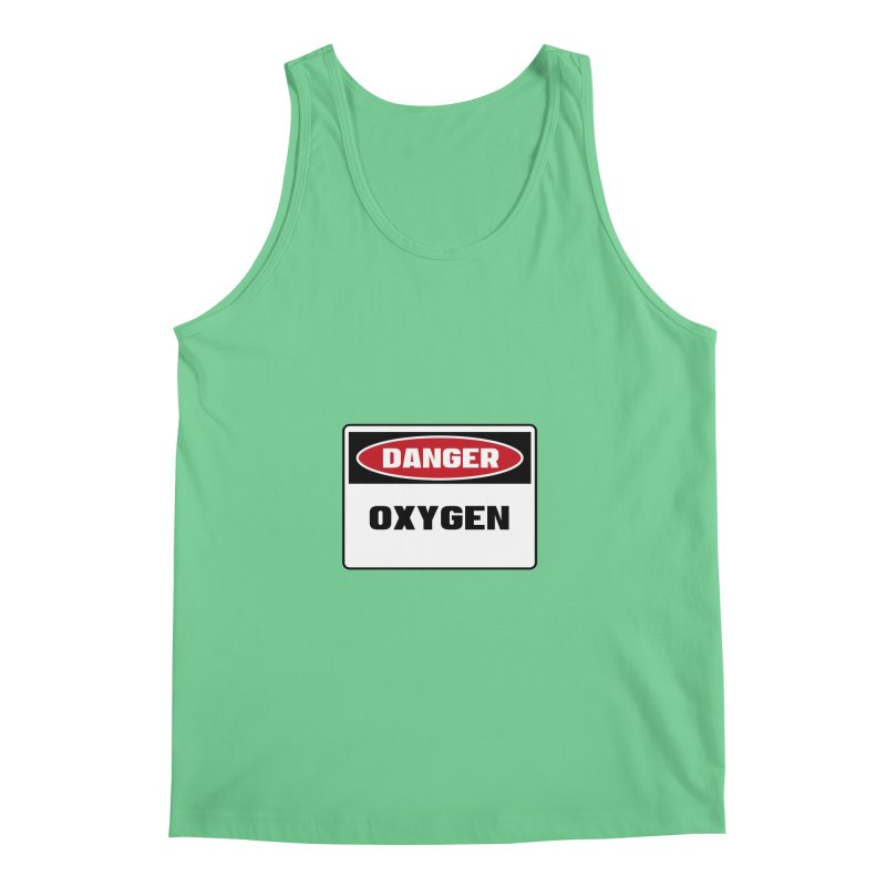 Safety First DANGER! OXYGEN by Danger!Danger!™ Men's Tank by 3rd World Man