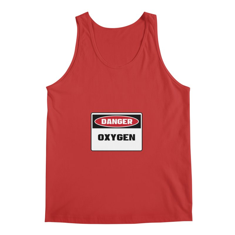 Safety First DANGER! OXYGEN by Danger!Danger!™ Men's Regular Tank by 3rd World Man