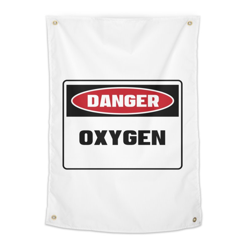 Safety First DANGER! OXYGEN by Danger!Danger!™ Home Tapestry by 3rd World Man