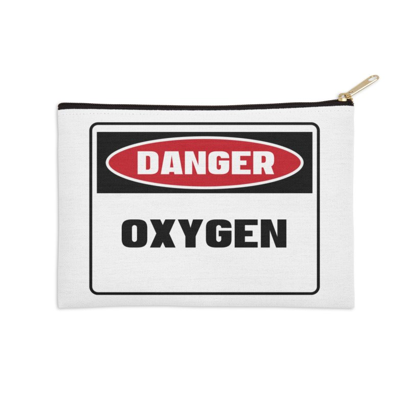 Safety First DANGER! OXYGEN by Danger!Danger!™ Accessories Zip Pouch by 3rd World Man