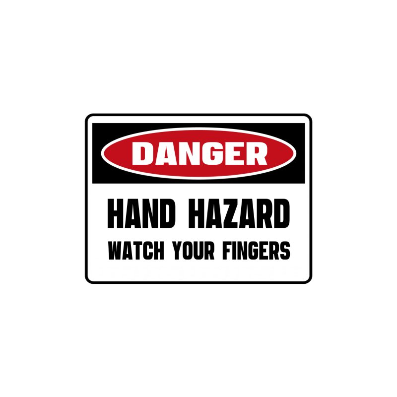 Safety First DANGER! HAND HAZARD. WATCH YOUR FINGERS by Danger!Danger!™ Men's T-Shirt by 3rd World Man