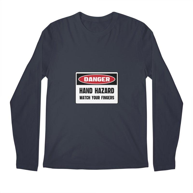 Safety First DANGER! HAND HAZARD. WATCH YOUR FINGERS by Danger!Danger!™ Men's Regular Longsleeve T-Shirt by 3rd World Man