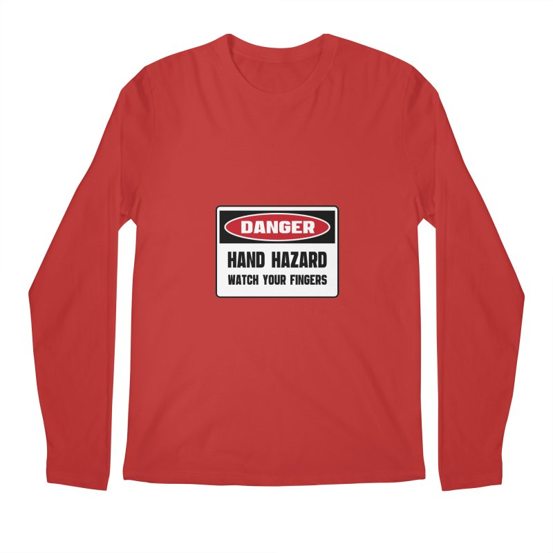Safety First DANGER! HAND HAZARD. WATCH YOUR FINGERS by Danger!Danger!™ Men's Regular Longsleeve T-Shirt by 3rd World Man
