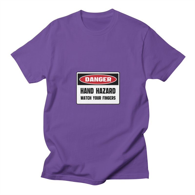 Safety First DANGER! HAND HAZARD. WATCH YOUR FINGERS by Danger!Danger!™ Men's T-shirt by 3rd World Man