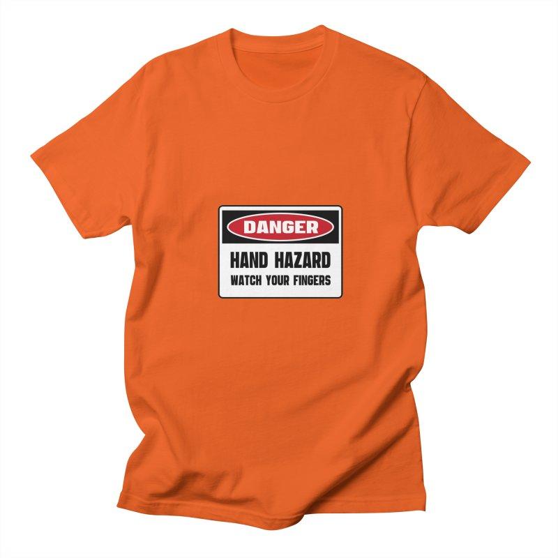 Safety First DANGER! HAND HAZARD. WATCH YOUR FINGERS by Danger!Danger!™ Women's Unisex T-Shirt by 3rd World Man