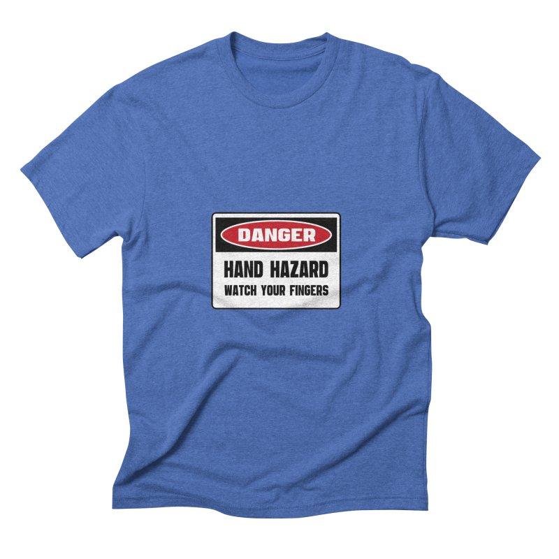 Safety First DANGER! HAND HAZARD. WATCH YOUR FINGERS by Danger!Danger!™ Men's Triblend T-Shirt by 3rd World Man