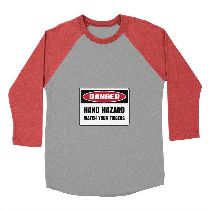 Safety First DANGER! HAND HAZARD. WATCH YOUR FINGERS by Danger!Danger!™ Women's Baseball Triblend Longsleeve T-Shirt by 3rd World Man