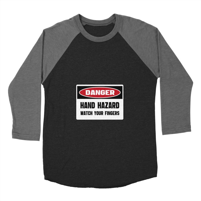 Safety First DANGER! HAND HAZARD. WATCH YOUR FINGERS by Danger!Danger!™ Men's Baseball Triblend T-Shirt by 3rd World Man