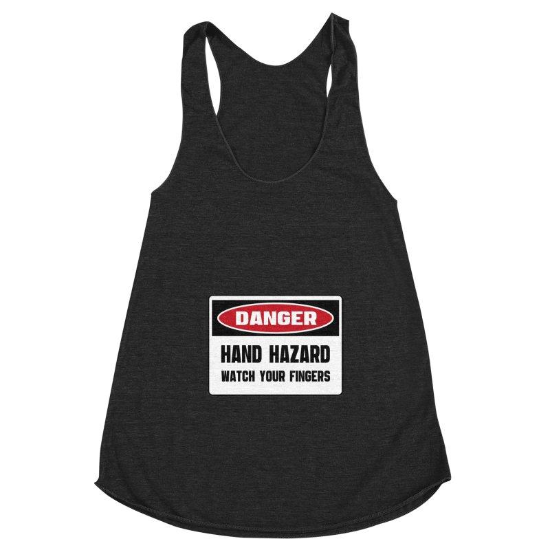 Safety First DANGER! HAND HAZARD. WATCH YOUR FINGERS by Danger!Danger!™ Women's Racerback Triblend Tank by 3rd World Man