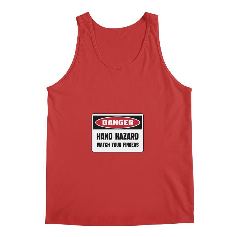 Safety First DANGER! HAND HAZARD. WATCH YOUR FINGERS by Danger!Danger!™ Men's Regular Tank by 3rd World Man