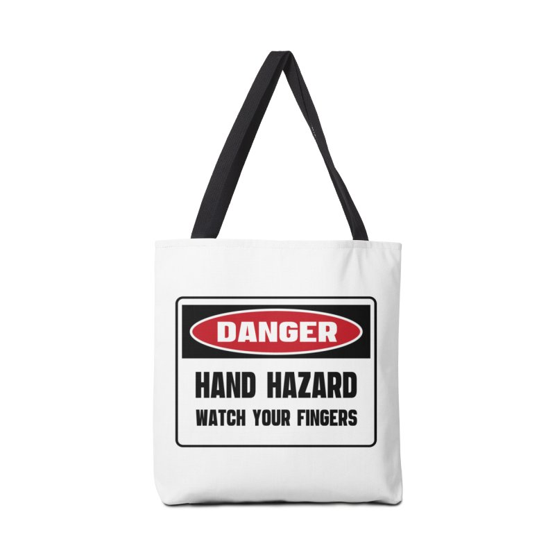 Safety First DANGER! HAND HAZARD. WATCH YOUR FINGERS by Danger!Danger!™ Accessories Tote Bag Bag by 3rd World Man