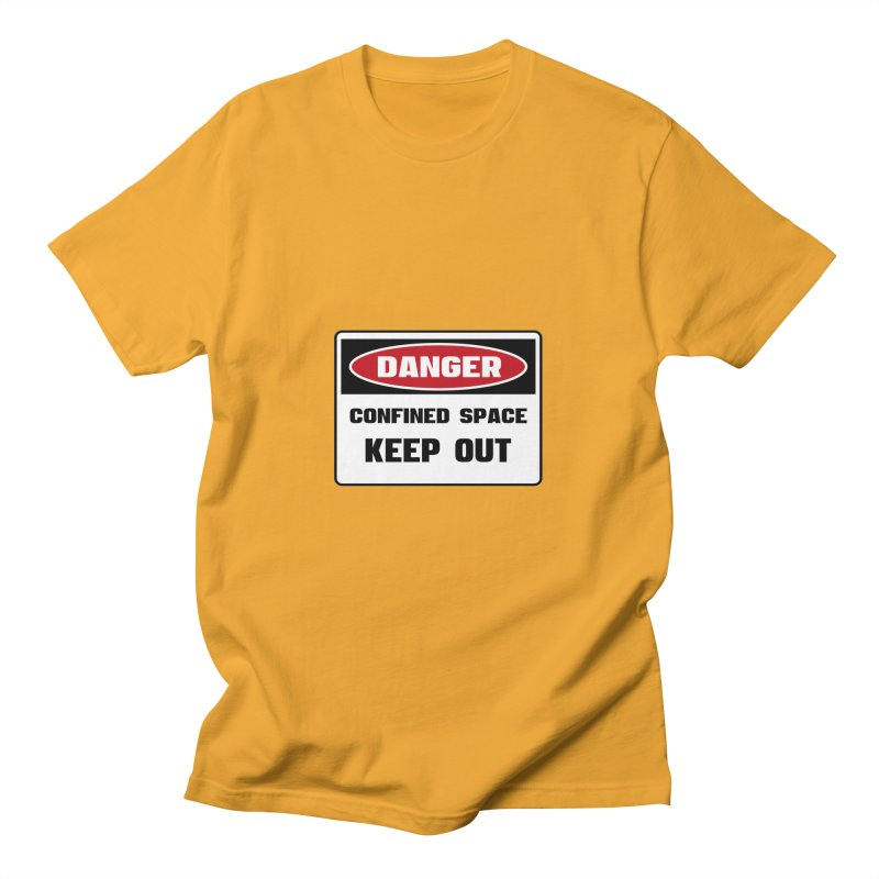 Safety First DANGER! CONFINED SPACE. KEEP OUT by Danger!Danger!™ Men's T-Shirt by 3rd World Man
