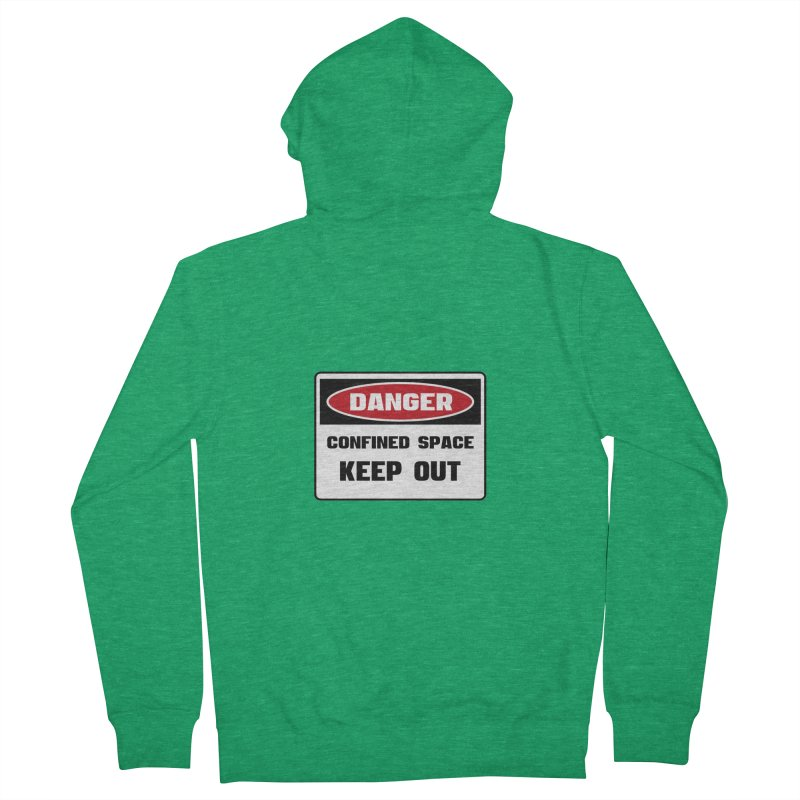 Safety First DANGER! CONFINED SPACE. KEEP OUT by Danger!Danger!™ Men's Zip-Up Hoody by 3rd World Man