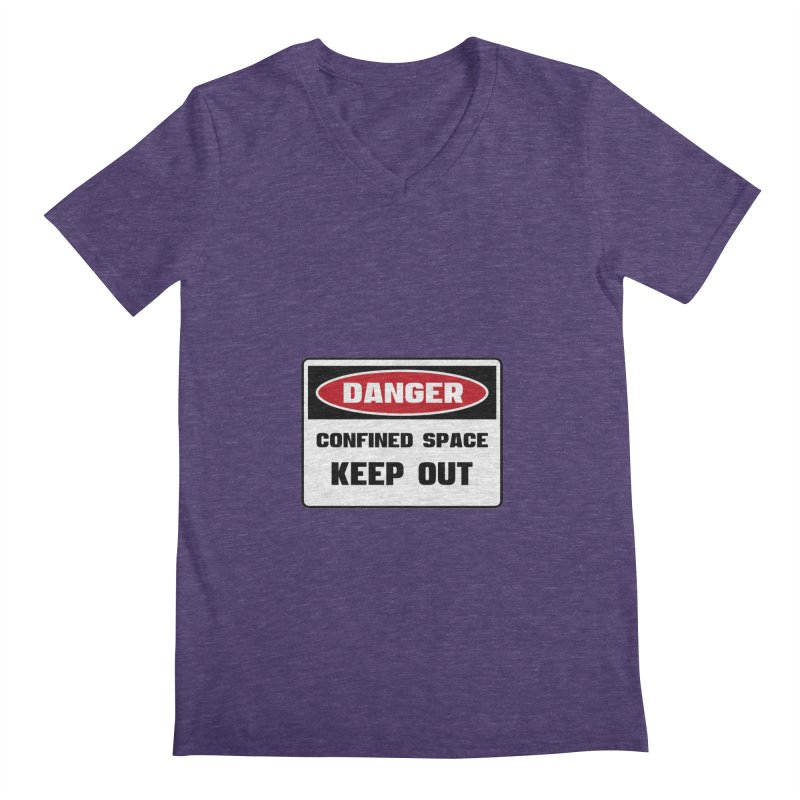 Safety First DANGER! CONFINED SPACE. KEEP OUT by Danger!Danger!™ Men's V-Neck by 3rd World Man
