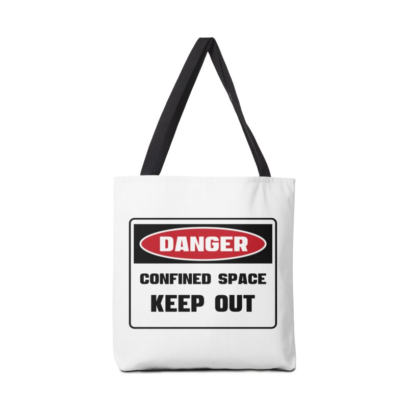 Safety First DANGER! CONFINED SPACE. KEEP OUT by Danger!Danger!™ Accessories Tote Bag Bag by 3rd World Man