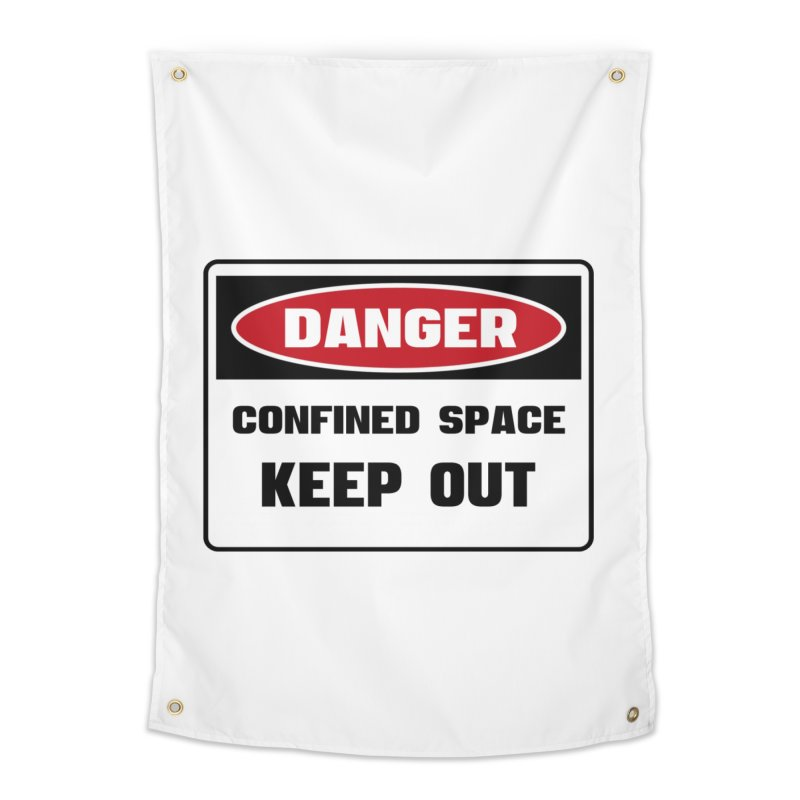 Safety First DANGER! CONFINED SPACE. KEEP OUT by Danger!Danger!™ Home Tapestry by 3rd World Man