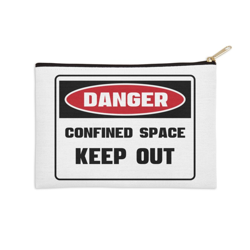 Safety First DANGER! CONFINED SPACE. KEEP OUT by Danger!Danger!™ Accessories Zip Pouch by 3rd World Man