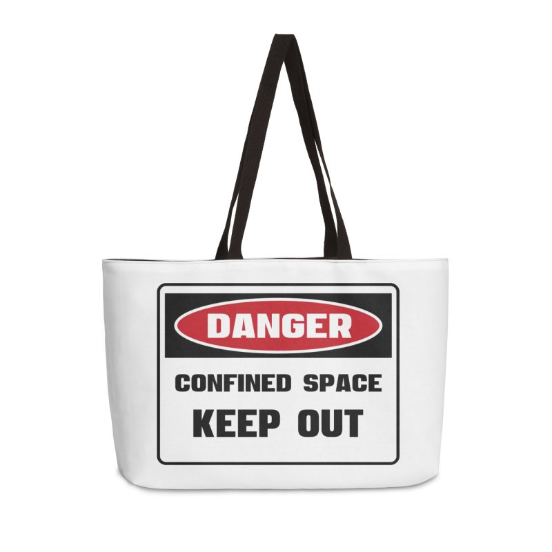 Safety First DANGER! CONFINED SPACE. KEEP OUT by Danger!Danger!™ Accessories Weekender Bag Bag by 3rd World Man