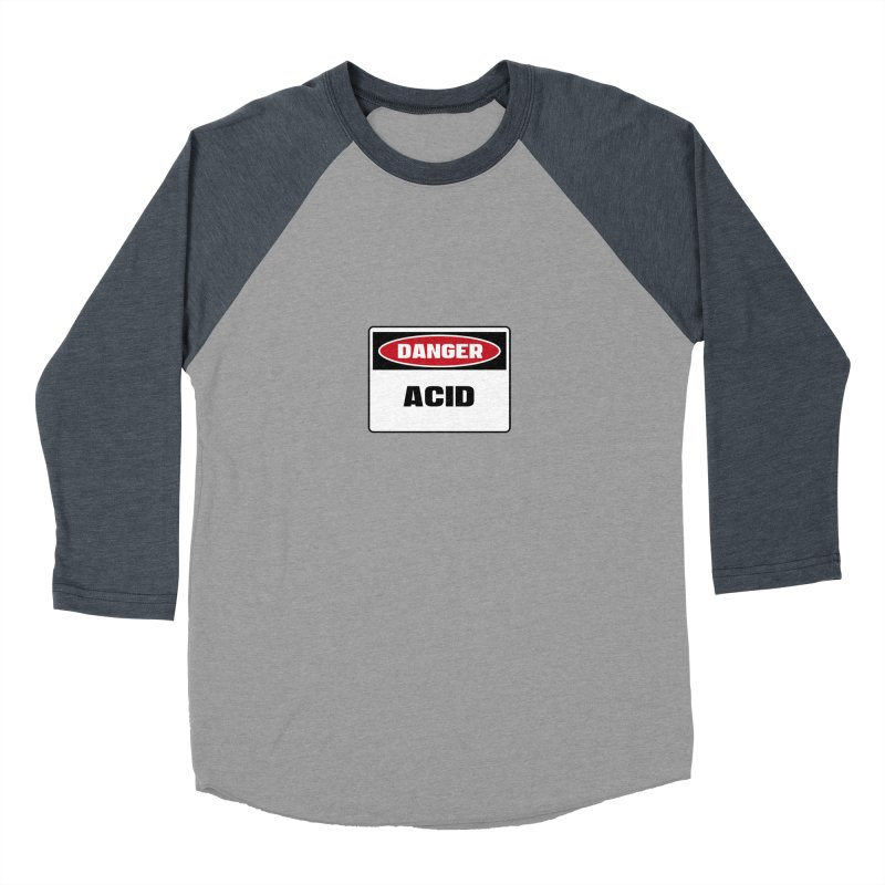 Safety First DANGER! ACID by Danger!Danger!™ Women's Baseball Triblend Longsleeve T-Shirt by 3rd World Man