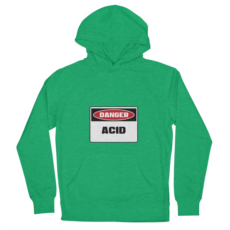 Safety First DANGER! ACID by Danger!Danger!™ Women's French Terry Pullover Hoody by 3rd World Man