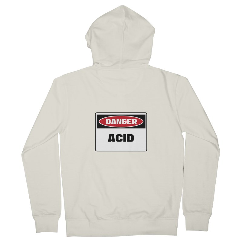 Safety First DANGER! ACID by Danger!Danger!™ Men's Zip-Up Hoody by 3rd World Man