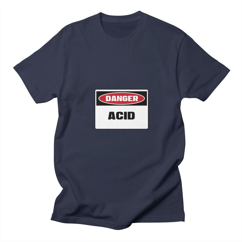 Safety First DANGER! ACID by Danger!Danger!™ Men's T-shirt by 3rd World Man