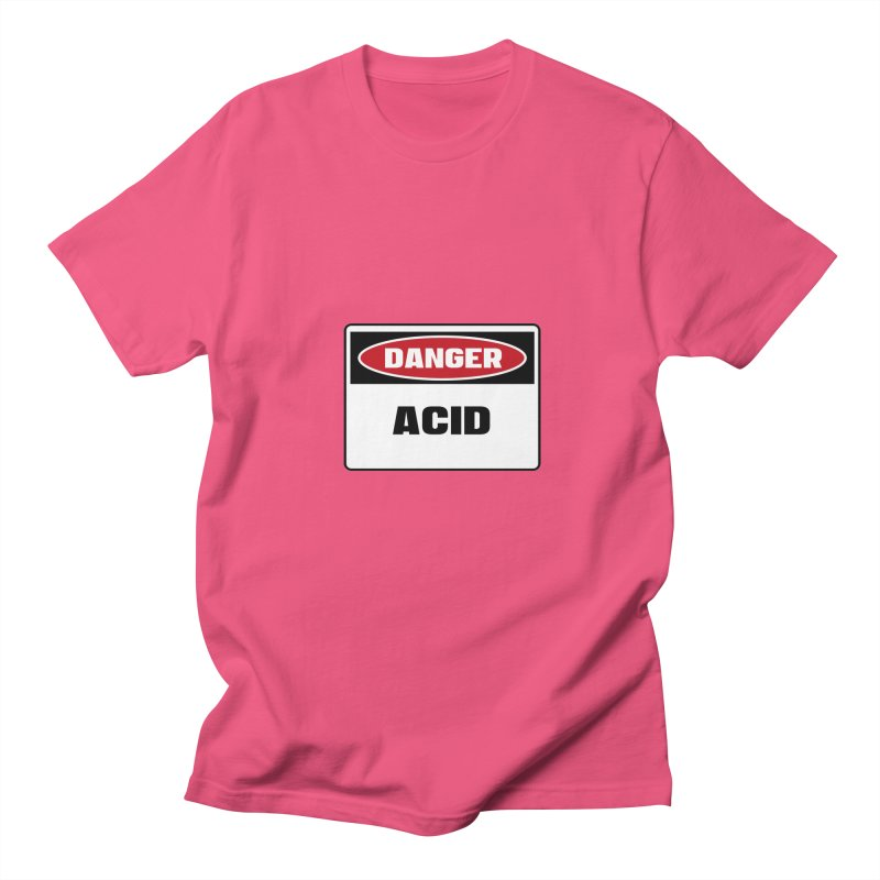 Safety First DANGER! ACID by Danger!Danger!™ Women's Unisex T-Shirt by 3rd World Man